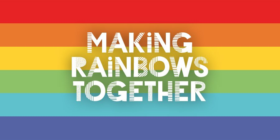 Making Rainbows Together